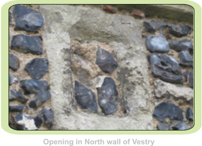 Opening in North wall of Vestry